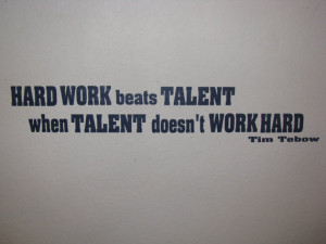 Hard Work Beats Talent Tim Tebow Quote Vinyl Wall Decal Vinyl ...