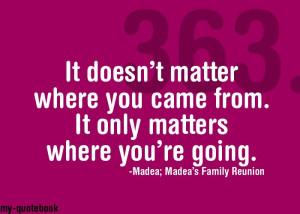 Madea's Family Reunion Quotes