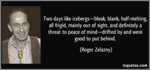 Out Of Sight Out Of Mind Quotes More roger zelazny quotes