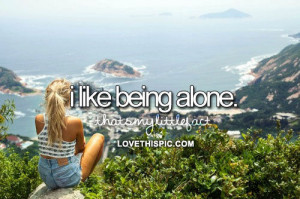 love it i like being alone