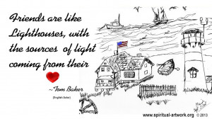 Tom Baker – Friends are like Lighthouses, with the sources of light ...