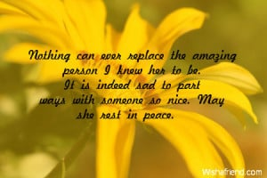 Rest In Peace Friend Quotes May she rest in peace.