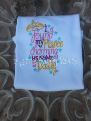 found My Prince Charming I call Him Daddy Embroidered Shirt- Daddy's ...