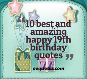 10 favorite happy 19th birthday quotes