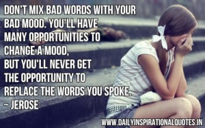 mood youll have many opportunities to change a mood but you ll never ...
