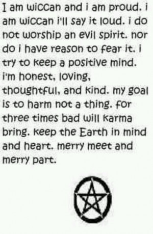am Wiccan and i am proud. Merry meet and merry part. Ancient Path.