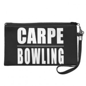 Funny Bowlers Quotes Jokes : Carpe Bowling Wristlet Purses
