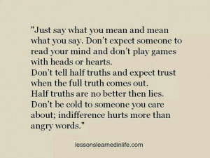 Say what u mean...Mean what you say...