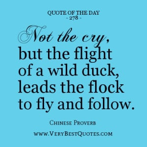 Quote Of The Day, leadership quotes, Not the cry, but the flight of a ...