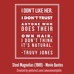 Steel Magnolias (1989) - Movie Quotes. Southern suspicions. Ha ha