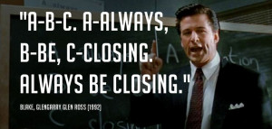 A B C Always Be Closing Movie Quote