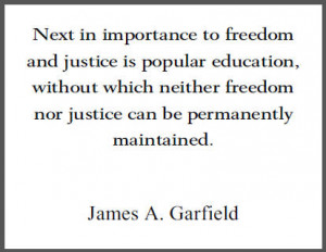 James Garfield Education Quote