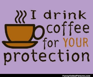 funny quote explaining why I need coffee in the mornings!