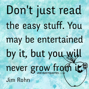 Reading Quotes, don't read easy stuff, good quotes about reading