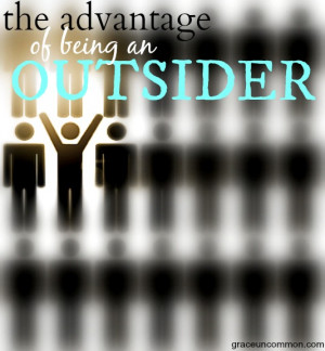 for much of my life i felt like an outsider.
