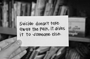 ... to my very brave sister Kim, whose husband committed suicide