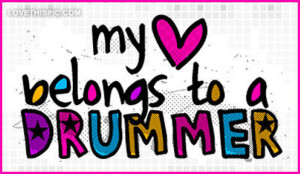 Girl Drummer Quotes My-heart-belongs-to-a-drummer