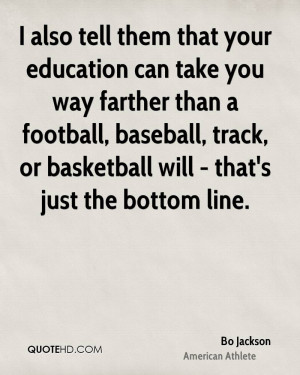 also tell them that your education can take you way farther than a ...