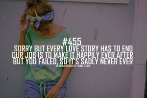 Sorry but every love story has to end our job is to make it happily ...