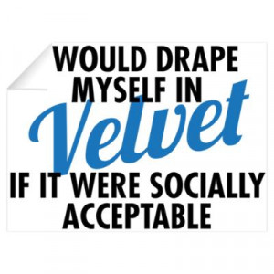 CafePress > Wall Art > Wall Decals > Seinfeld: Velvet quote Wall Decal