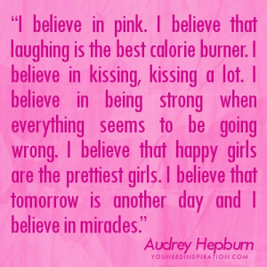 ... believe that tomorrow is another day and i believe in miracles audrey
