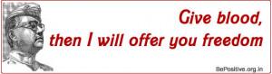 Nethaji Subhash Chandra Bose – Famous Quotes