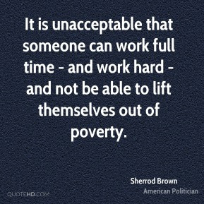 sherrod-brown-sherrod-brown-it-is-unacceptable-that-someone-can-work ...