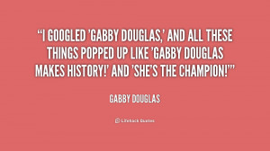 'Gabby Douglas,' and all these things popped up like 'Gabby Douglas ...