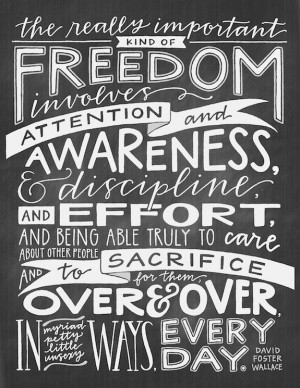 beautiful David Foster Wallace quote, hand lettered by Emily Poe ...