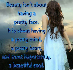 having a pretty face. It is about having a pretty mind , a pretty ...
