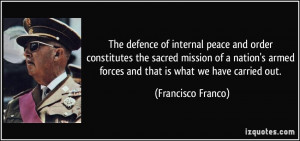 The defence of internal peace and order constitutes the sacred mission ...