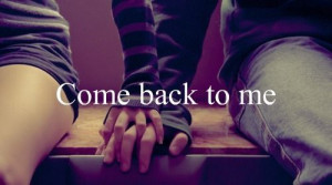 come back, couple, hope, love, quote, text