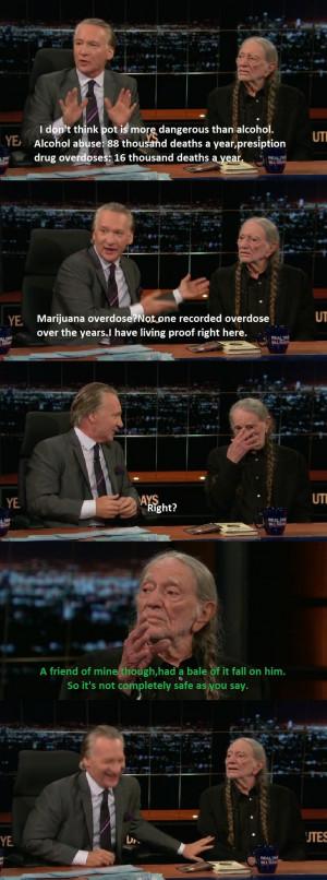 Willie Nelson on the dangers of Marijuana meme funny Bill Maher Imgur