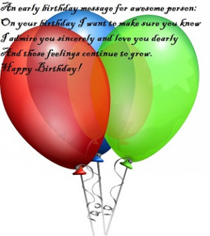 an early birthday message for awesome person on your birthday i want ...