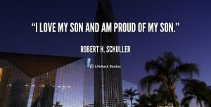quote-Robert-H.-Schuller-i-love-my-son-and-am-proud-108803.png
