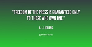 quote-A.-J.-Liebling-freedom-of-the-press-is-guaranteed-only-40339.png