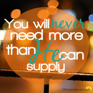 Devotional: 3 Reasons You Will Never Need More Than What God Supplies