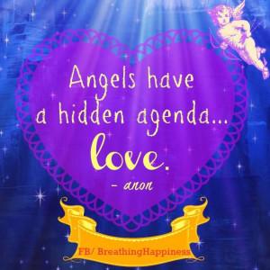 Angels Have A Hidden Agenda, Love.