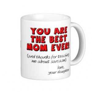 Best Mom Ever Sarcastic Funny Gift Mug