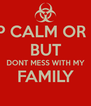 Dont Mess With My Family Meme