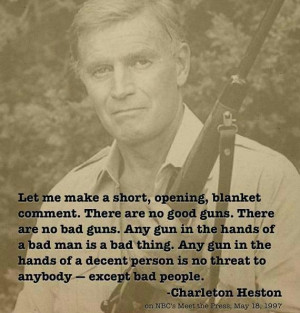 quote:A Great Quote Regarding Gun Control by Charleton Heston