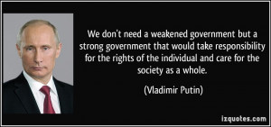 We don't need a weakened government but a strong government that would ...