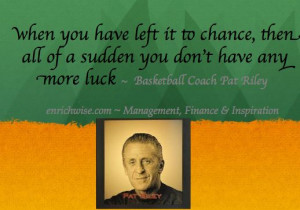 Inspirational Quote , Basketball Coach, Pat Riley, Leadership Quotes ...