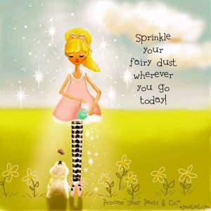 Sparkle fairy dust quote via www.Facebook.com/PrincessSassyPantsCo