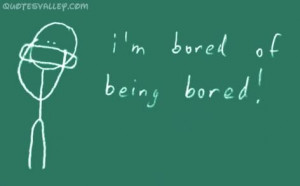Bored Of Being Bored