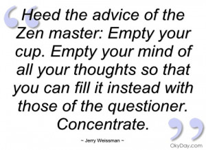 heed the advice of the zen master