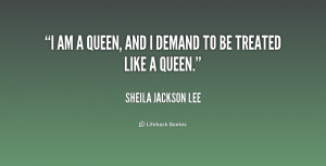 quote-Sheila-Jackson-Lee-i-am-a-queen-and-i-demand-195103.png