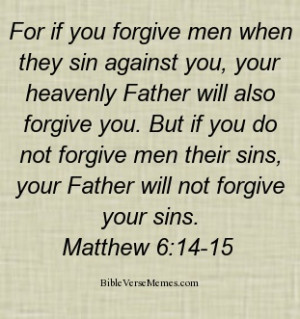 forgiveness - Matthew 6:14-15 #bibleverses #bibleverse #quote #quotes ...