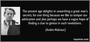 The present age delights in unearthing a great man's secrets; for one ...