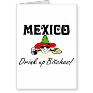 funny mexican drinking quotes 4 funny mexican drinking quotes 5